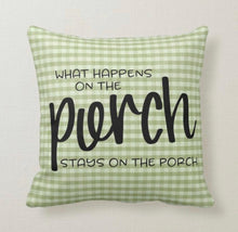 Porch Pillow, What Happens On the Porch Stays On the Porch, Words, Green Gingham, Throw Pillow