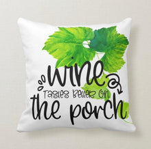 Porch Pillow, Wine Tastes Better On The Porch, Words, Watercolor Grave Vine, Green Grape Cluster, Wine Throw Pillow