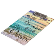"Ocean Clipboard featuring Textual Art ""Make Your Dreams As Big As The Ocean"" Hawaii Beach, Back to School, Office, Acrylic Clipboard"