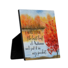 "Autumn Tabletop Plaque with Easel, Quote ""I shall catch the last leaf of autumn and put it in my pocket."" Watercolor Fall Landscape"