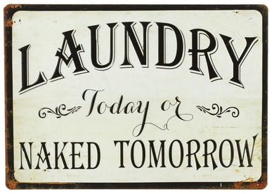 Laundry Today or Naked Tomorrow Metal Rustic Wall Sign