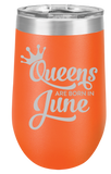 Queens are Born In June Stemless Tumbler, Birthday Gift