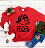 There's Some Hos In This House Unisex Christmas Sweatshirt | Ugly Christmas Sweater | Funny Christmas Sweatshirt | Merry Christmas | Holiday