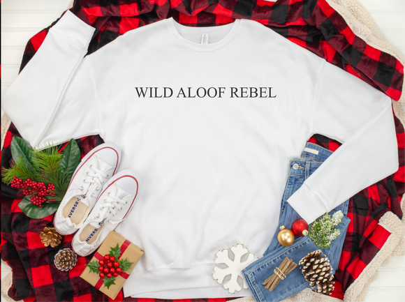 Wild Aloof Rebel Sweatshirt Unisex from David Rose / Aloof Rebel Sweatshirt / ICON / Wild aloof rebel shirt