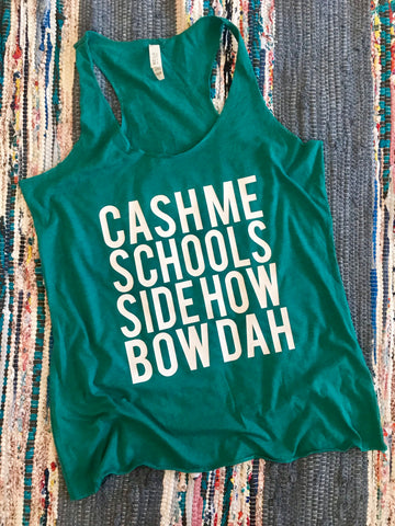 cash me schools side how bow dah