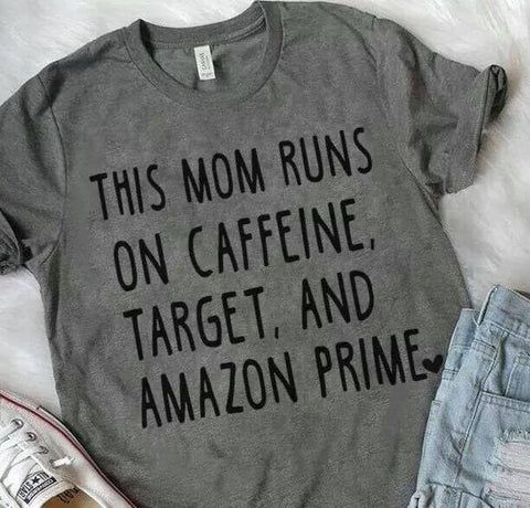 this mom runs on caffeine, target, and amazon prime