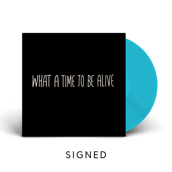 What a Time To Be Alive - Signed Colour LP