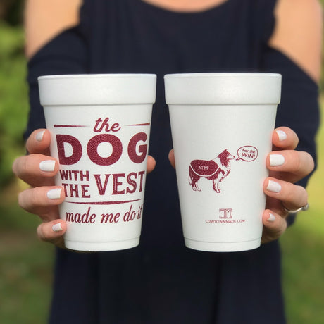 """The Dog in the Vest Made Me Do It"" Styrofoam Cups"