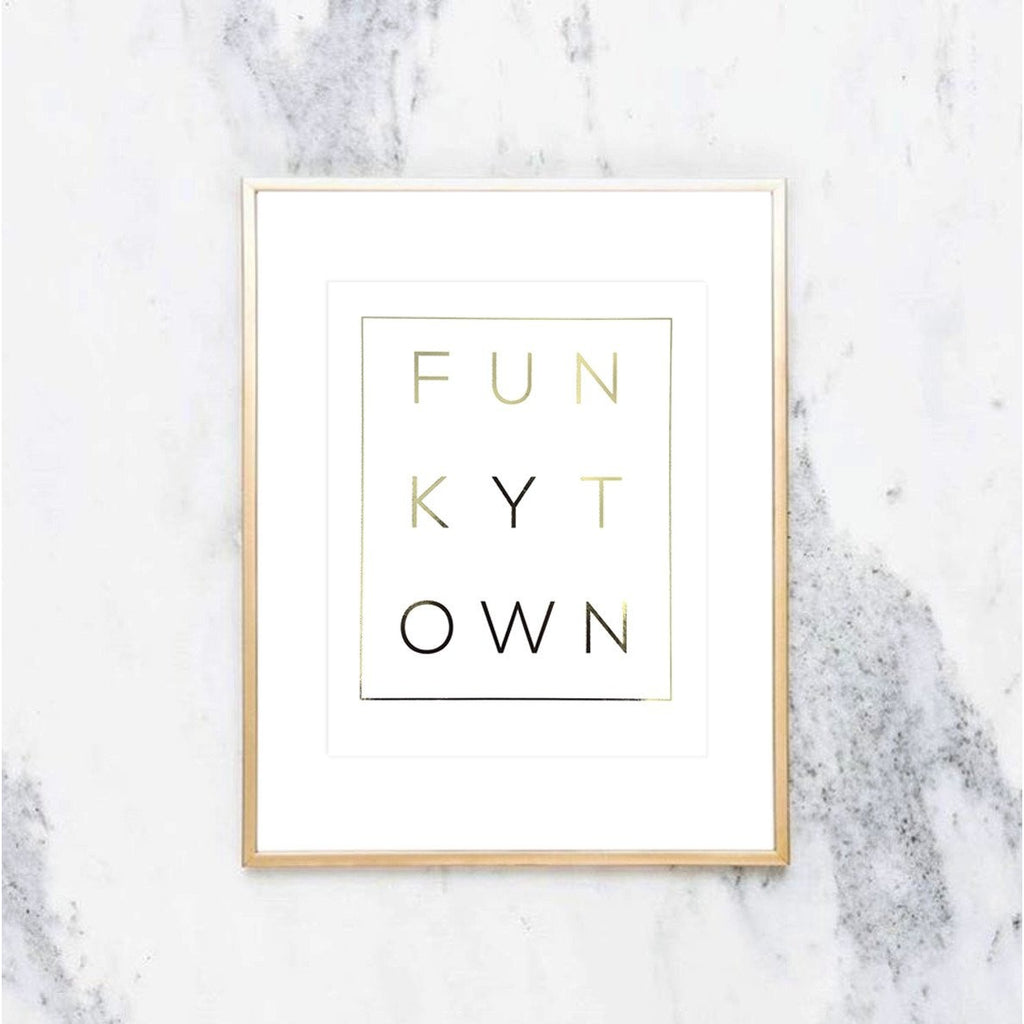 Gold Foil Funkytown Print
