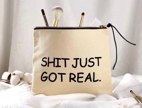 """Shit just got real"" Pouch"