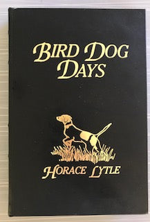 Bird Dog Days by Horace Lytle