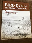Bird Dogs and Upland Game Birds by Jack Stuart