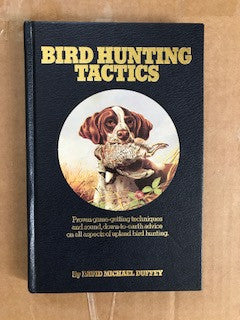 Bird Hunting Tactics by Dave Duffey