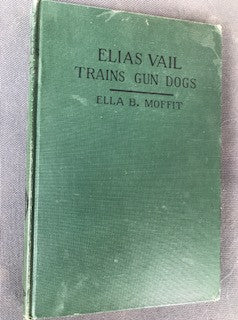 Elias Vail Trains Gun Dogs by Ella Moffit