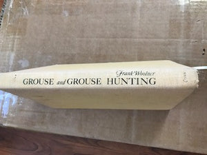Grouse and Grouse Hunting by Frank Woolner