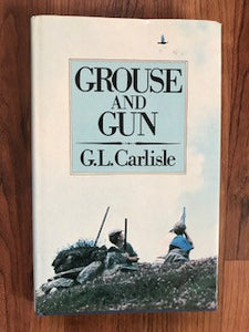 Grouse and Gun by G.L. Carlisle