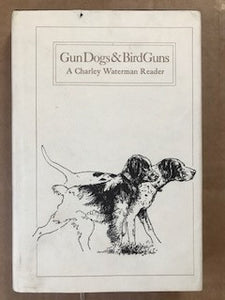 GunDogs & BirdGuns by Charles Waterman