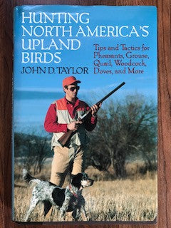 Hunting North America's Upland Birds by John Taylor