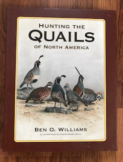 Hunting The Quails Of North America by Ben Williams