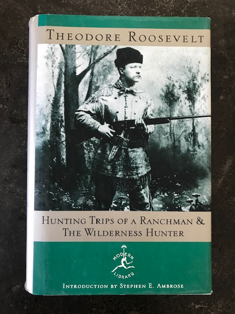 Hunting Trips Of A Ranchman Theodore Roosevelt