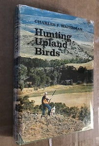 Hunting Upland Birds by Charles Waterman