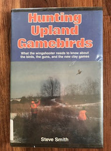 Hunting Upland Gamebirds by Steve Smith