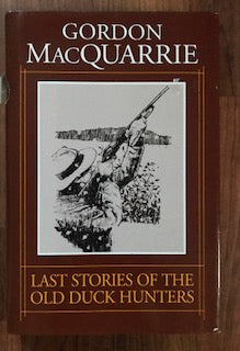 Last Stories Of The Old Duck Hunters by Gordon MacQuarrie