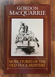 More Stories Of The Old Duck Hunters by Gordon MacQuarrie