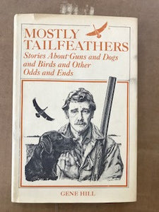 Mostly Tailfeathers by Gene Hill