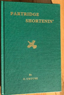 Partridge Shortenin' by G. Grouse