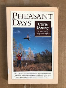 Pheasant Days by Chris Dorsey