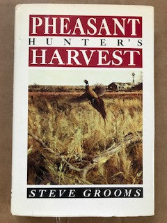 Pheasant Hunter's Harvest by Steve Grooms