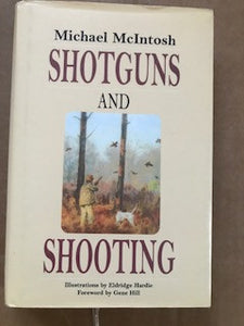 Shotguns and Shooting by Michael McIntosh