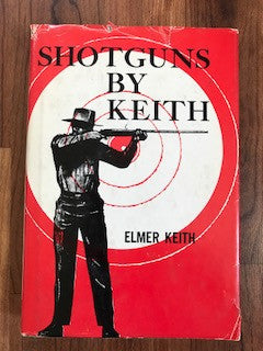 Shotguns By Keith by Elmer Keith