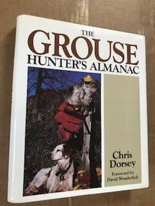 The Grouse Hunter's Almanac by Chris Dorsey