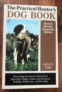 The Practical Hunter's Dog Book by John Falk