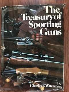 The Treasury of Sporting Guns by Charles Waterman