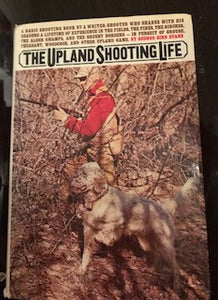 The Upland Shooting Life by George Bird Evans