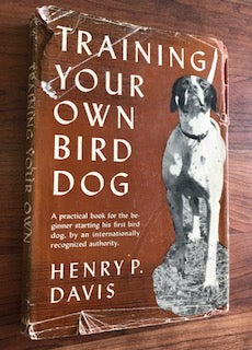 Training Your Own Bird Dog by Henry Davis