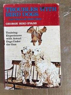 Troubles with Bird Dogs by George Bird Evans