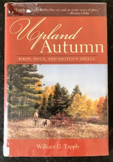 Upland Autumn by William Tapply