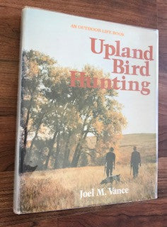 Upland Bird Hunting by Joel Vance