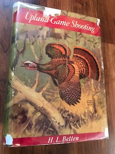 Upland Game Shooting by H.L. Betten
