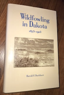 Wildfowling In Dakota by Harold Duebbert