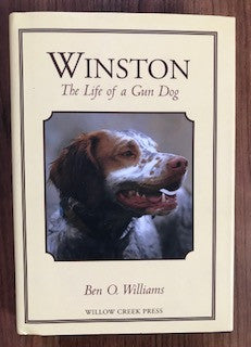 Winston - The Life of a Gun Dog by Ben Williams