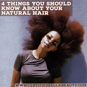4 Things You Should Know About Your Natural Hair