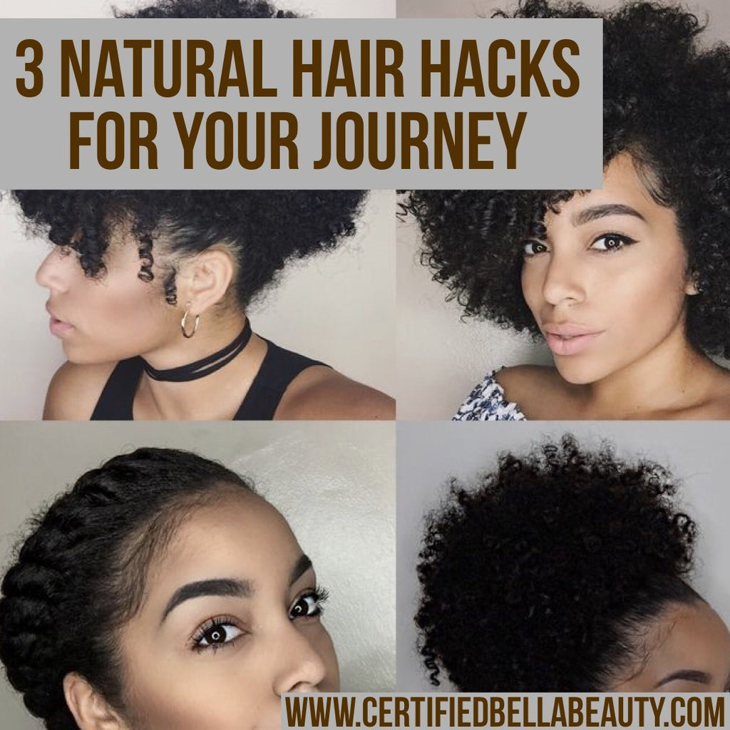 Nartural Hair Hacks! 3 things to make your natural hair journey not so bad