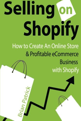 Selling on Shopify: How to Create an Online Store & Profitable eCommerce Business