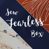 Sew Fearless Box - May