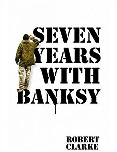 BOOK HARDCOVER-SEVEN YEARS WITH BANKSY - London Art and Souvenirs